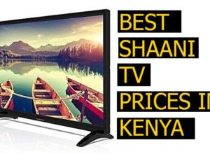 Shaani Televisions Prices in Kenya Review